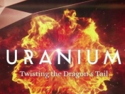 Uranium - Twisting the Dragon's Tail (Documental)