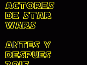 Actores de star wars antes y despues 2015