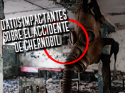 Datos impactantes sobre el accidente de Chernóbil